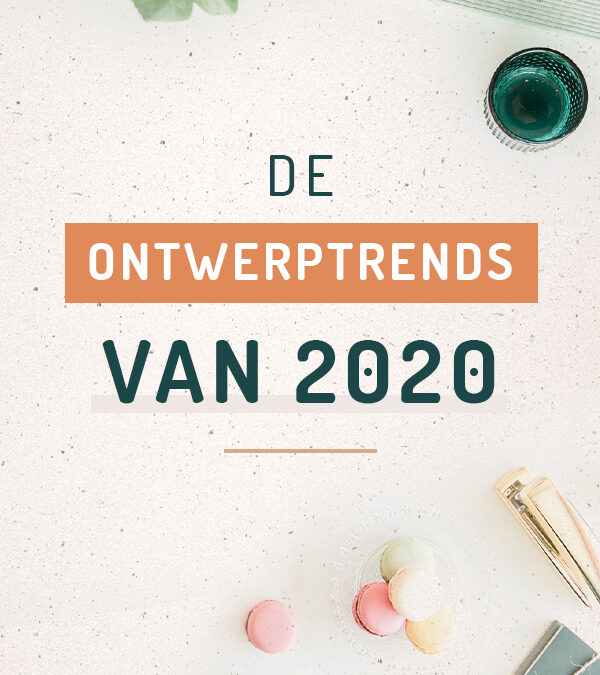 Dé Ontwerp Trends van 2020